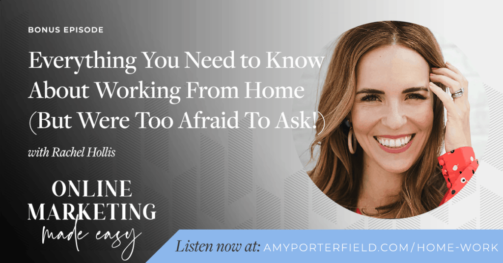 #308a: Everything You Need to Know About Working From Home (But Were Too Afraid To Ask!) with Rachel Hollis