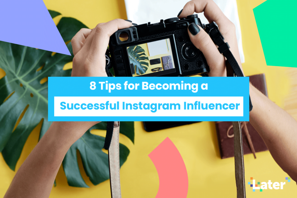 8 Expert Strategy Tips for Instagram Influencers in 2020