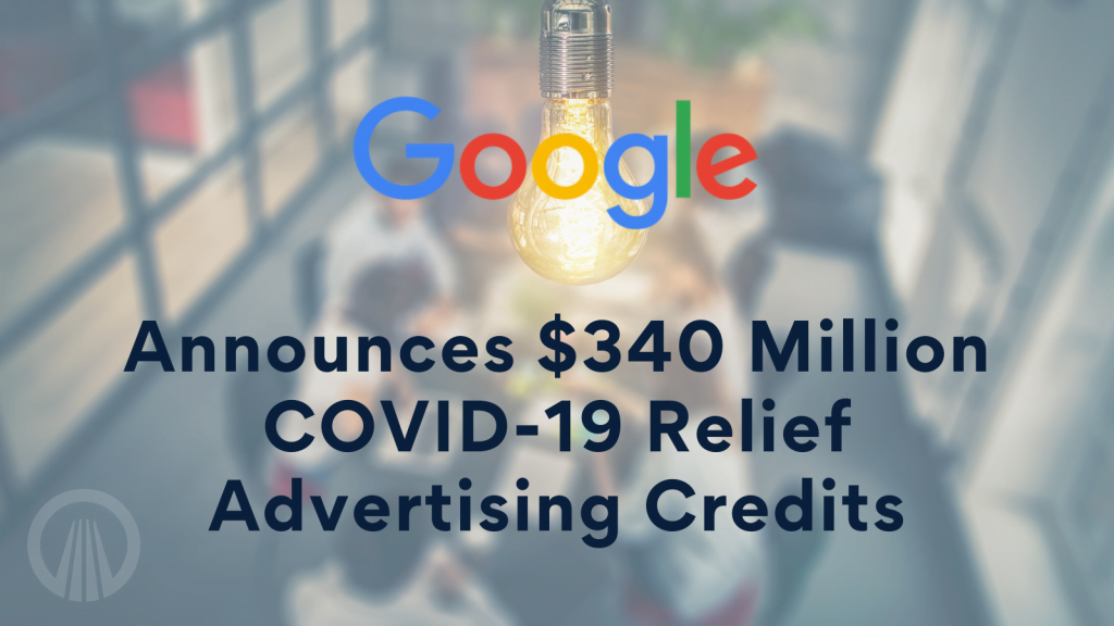 Google Announces $340 Million in COVID-19 Relief Advertising Credits