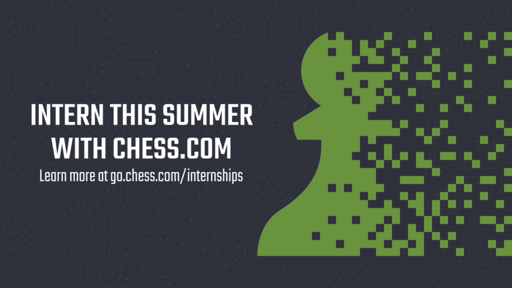 Intern With The World's Largest Chess Website