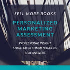 Sell More Books (with our personalized marketing assessment!)