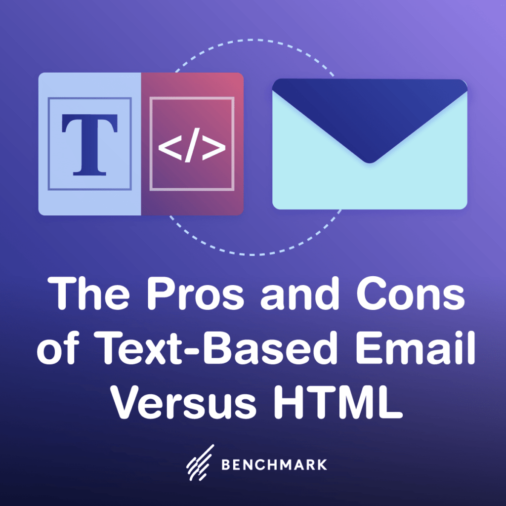 The Pros and Cons of Text-Based Email Versus HTML