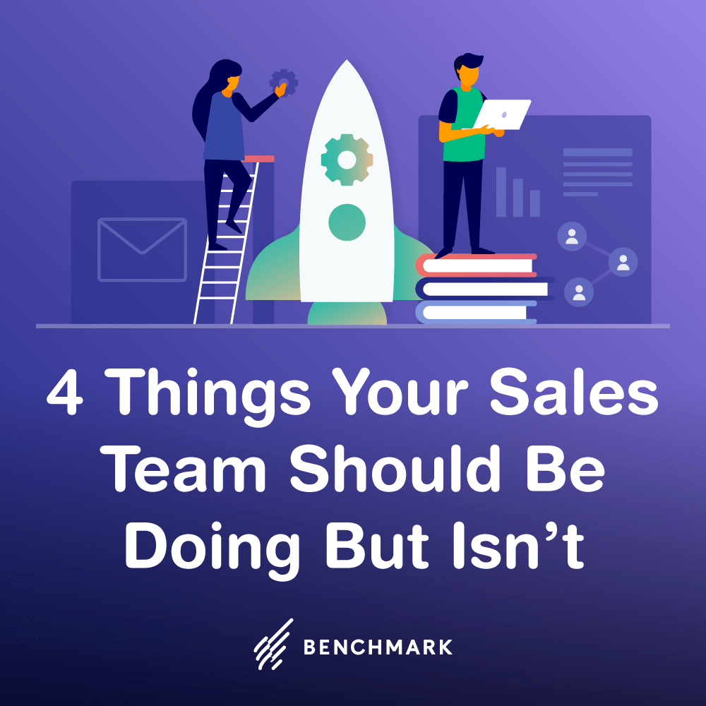 4 Things Your Sales Team Should Be Doing But Isn't