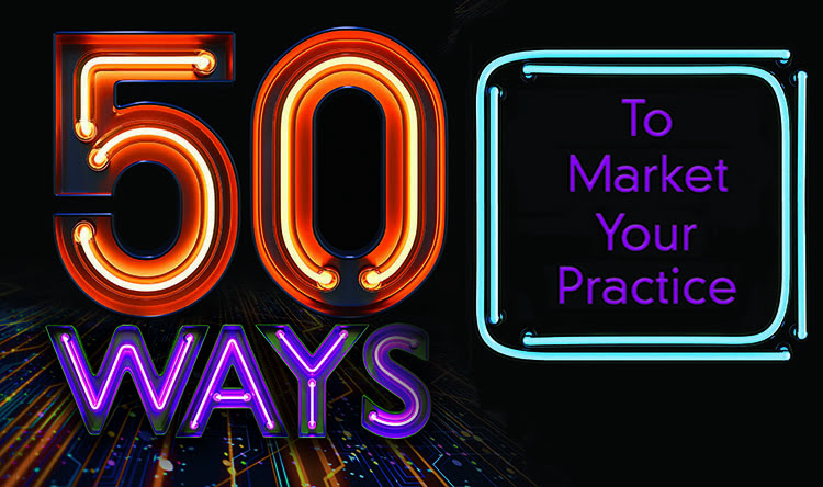 50 ways to market your practice