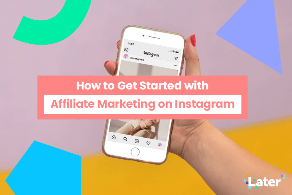 How to Get Started with Affiliate Marketing on Instagram
