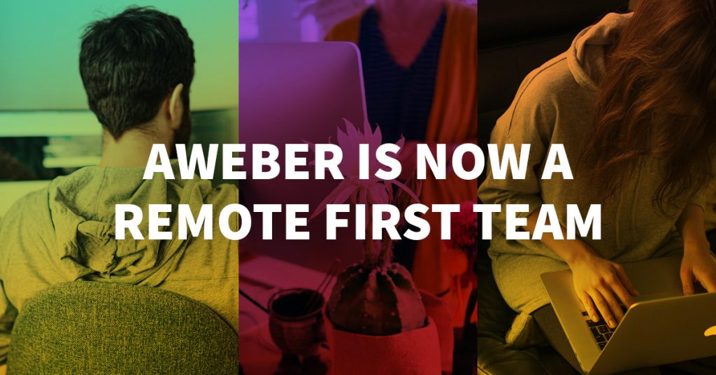 AWeber is Now a Remote First Team