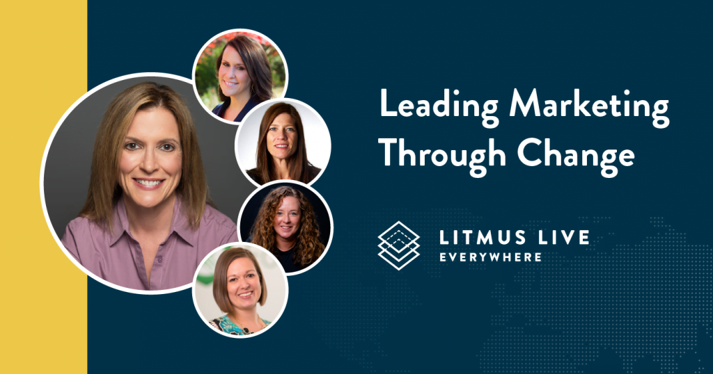 Litmus Blog: Marketing Leadership in the Midst of Change: CMOs Share Strategies