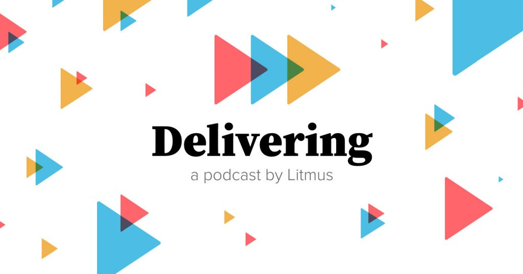 Delivering Episode 22: Friends on Email With Rachel Black - Litmus
