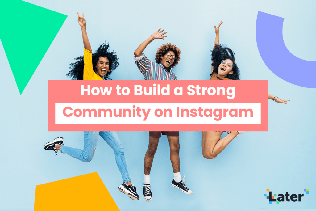 How to Build a Strong Instagram Community - Later Blog