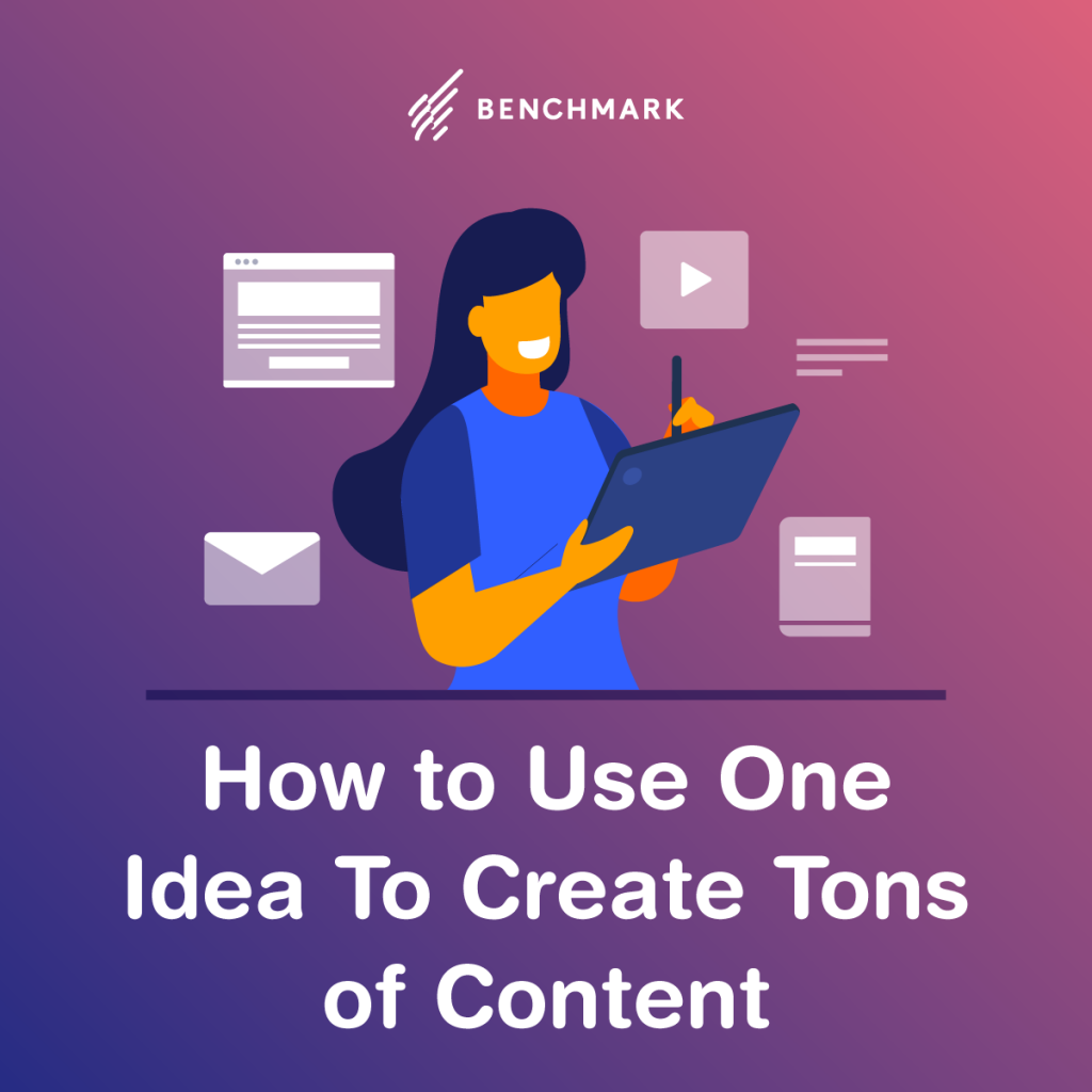 How to Use One Idea To Create Tons of Content