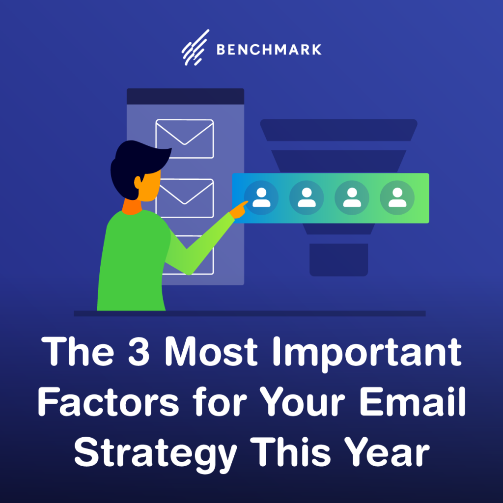 The Three Most Important Factors for Your Email Strategy This Year