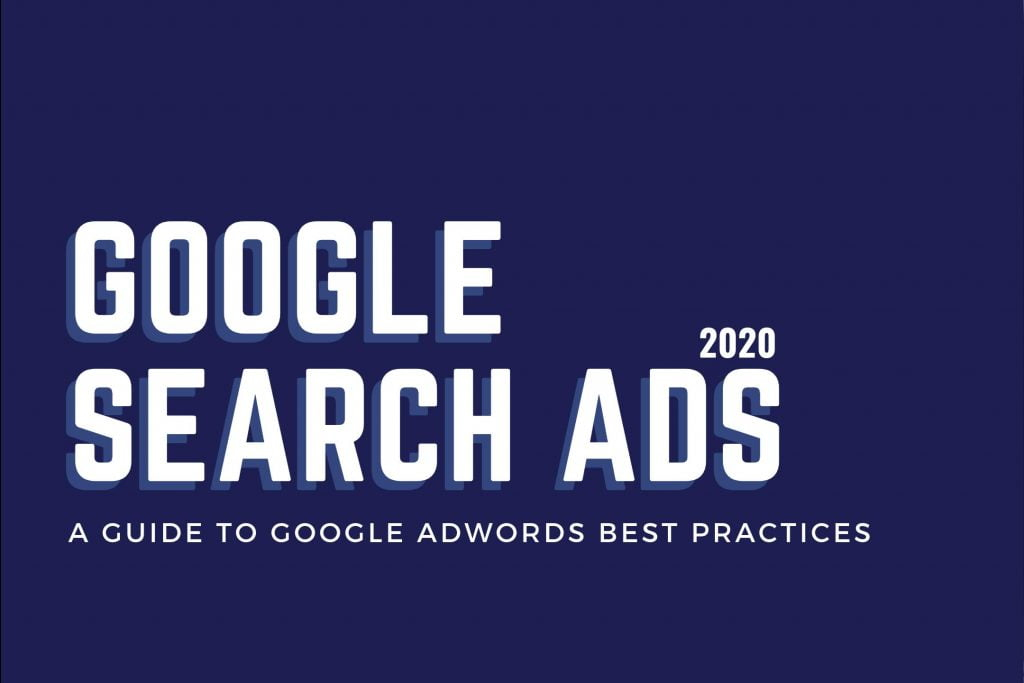 Google Search Ads: A Guide to Adwords Best Practices