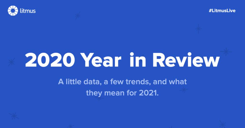 2020 Year in Review: Webinar Recording + Q&A - Litmus