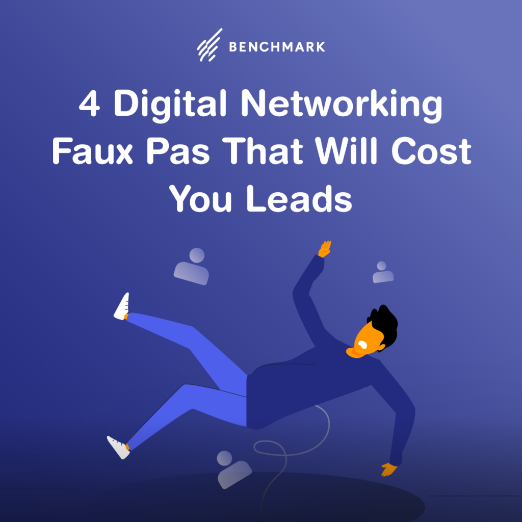 4 Digital Networking Faux Pas That Will Cost You Leads