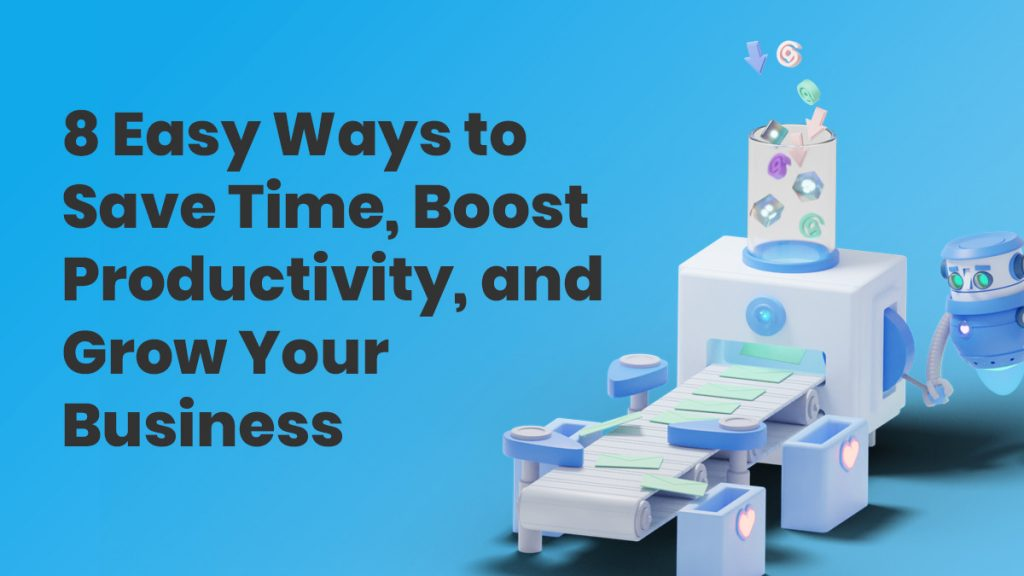 8 Easy Ways to Save Time, Boost Productivity, & Grow Your Business | AWeber