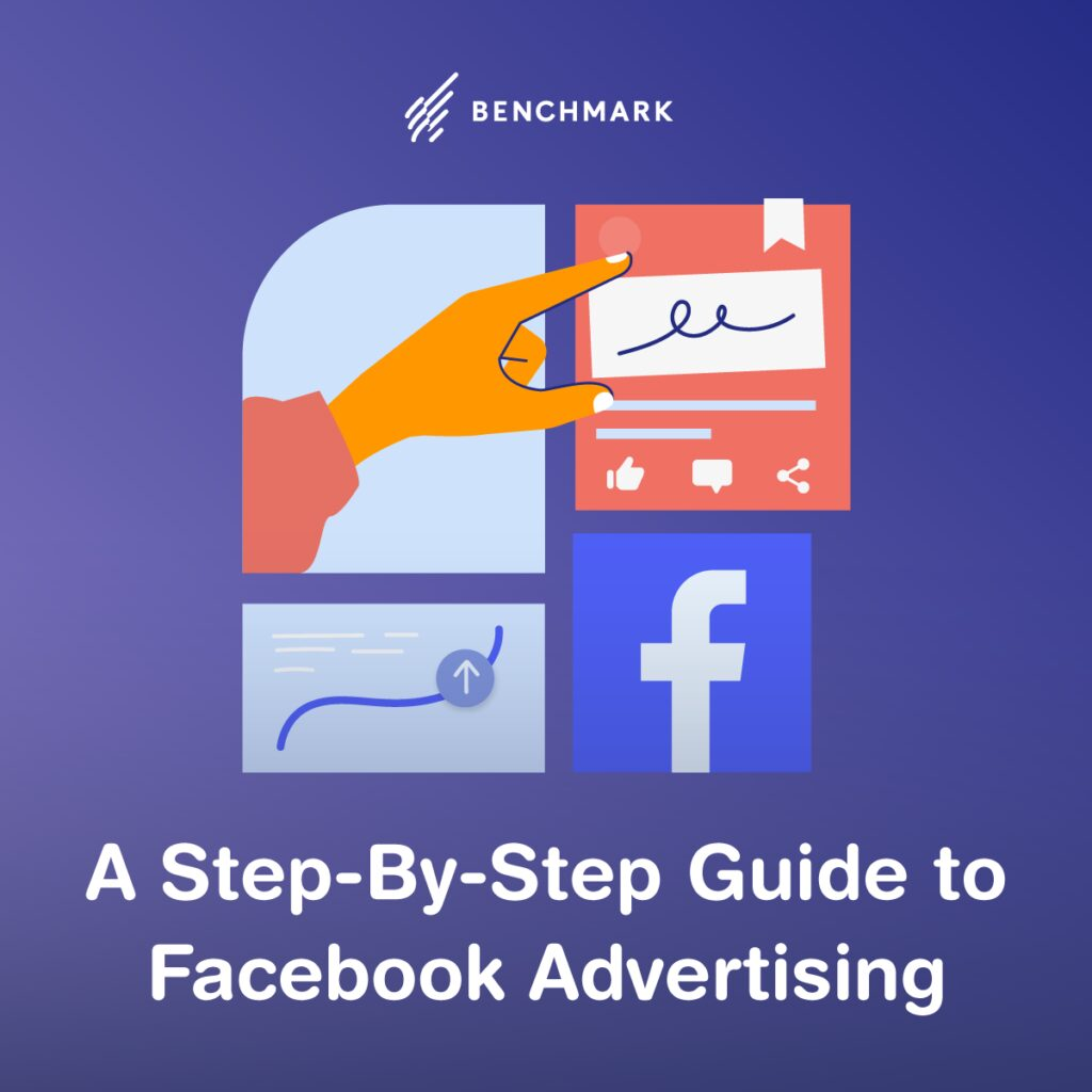 A Step-By-Step Guide to Facebook Advertising