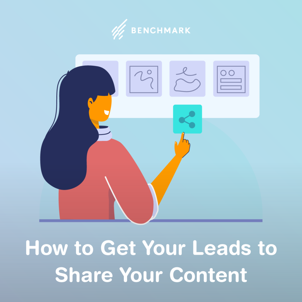 How to Get Your Leads to Share Your Content