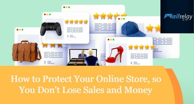 How to Protect Your Online Store, so You Don't Lose Sales and Money